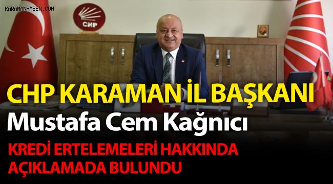 CHP İl Başkanı Mustafa Cem Kağnıcı esnaf kredilerinin taksit ertelenmesi hakkında açıklamada bulundu