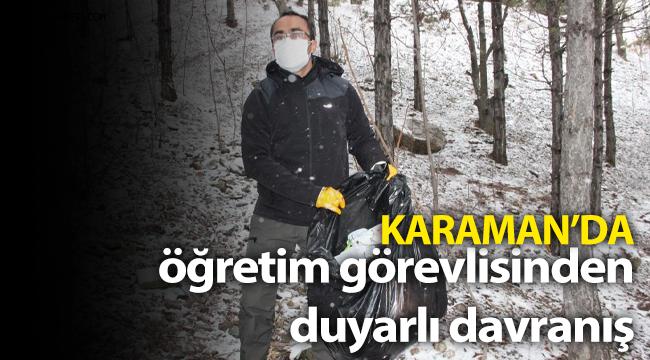 Karaman'lı öğretim görevlisi yıllardır çevreyi temizliyor