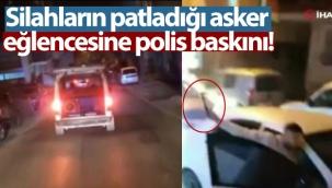 Silahların patladığı asker eğlencesine polis baskını: 1 gözaltı