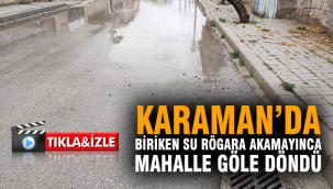 Karaman'da sağanak yağış mahalleyi göle çevirdi