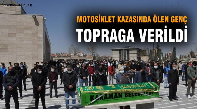 Motosiklet kazasında ölen genç toprağa verildi
