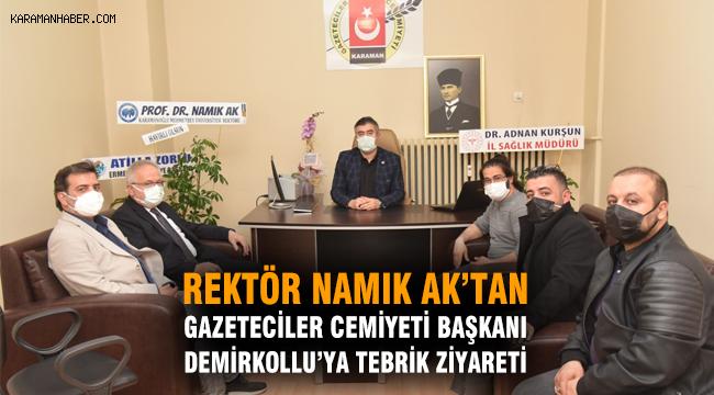 Rektör Namık Ak'tan Gazeteciler Cemiyeti Başkanı Demirkollu'ya Tebrik Ziyareti