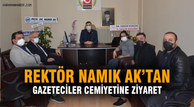 Rektör Namık Ak'tan Karaman Gazeteciler Cemiyetine Ziyaret