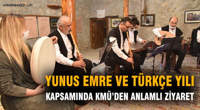 Yunus Emre ve Türkçe Yılı Kapsamında KMÜ'den Anlamlı Ziyaret